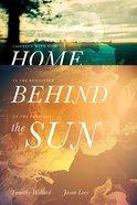 Home Behind the Sun Hardback
