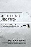 Abolishing Abortion Hardback