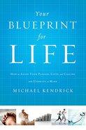 Your Blueprint For Life Hardback