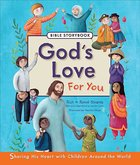 God's Love For You Bible Storybook Hardback