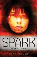Spark (#04 in Swipe Series) Paperback