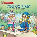You Go First (Little Critter Series) Board Book