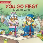 You Go First (Little Critter Series) Paperback