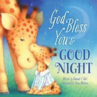 God Bless You and Good Night (A God Bless Book Series) Board Book