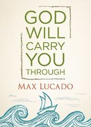 God Will Carry You Through Hardback