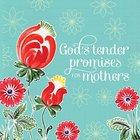 God's Tender Promises For Mothers Paperback