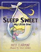 Sleep Sweet, My Little One Board Book