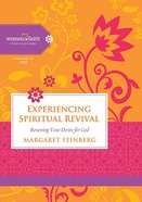 Experiencing Spiritual Revival (Women Of Faith Study Guide Series)