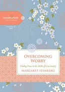 Overcoming Worry (Women Of Faith Study Guide Series) Spiral