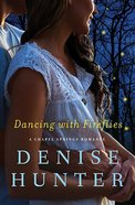 Dancing With Fireflies (Chapel Springs Romance Series) Paperback