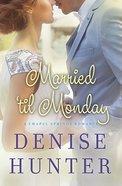 Married 'Til Monday (Chapel Springs Romance Series)