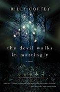 The Devil Walks in Mattingly Paperback