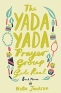 Gets Real (#03 in Yada Yada Prayer Group Series) Paperback