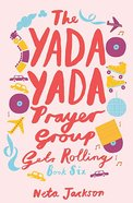 Gets Rolling (#06 in Yada Yada Prayer Group Series) Paperback