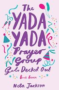 The Gets Decked Out (#07 in Yada Yada Prayer Group Series)