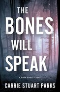 The Bones Will Speak (#02 in Gwen Marcey Novel Series) Paperback