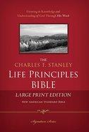 NASB Charles F. Stanley Life Principles Bible Large Print Hardback