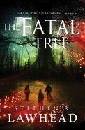 The Fatal Tree (#05 in Bright Empires Series)