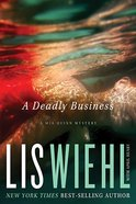 A Deadly Business (#02 in Mia Quinn Mystery Series) Hardback
