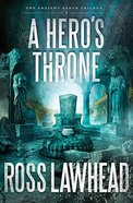 A Hero's Throne (#02 in The Ancient Earth Trilogy Series) Paperback