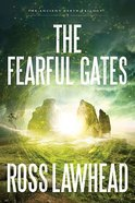 The Fearful Gates (#03 in The Ancient Earth Trilogy Series) Paperback