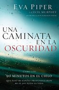 Una Caminata En La Oscuridad (Walk Through The Dark, A) Paperback