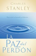 La Paz Del Perdon (The Gift Of Forgiveness) Paperback