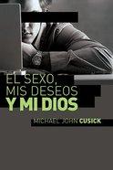 El Sexo, Mis Deseos Y Mi Dios (Surfing For God) Paperback