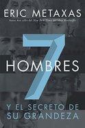 Siete Hombres: Y El Secreto De Su Grandeza Paperback