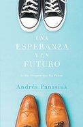 Una Esperanza Y Un Futuro (Hope And A Future, A) Paperback