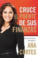 Cruce El Puente De Sus Finanzas (Cross The Bridge Of Your Finances) Paperback