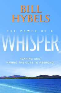 The Power of a Whisper: Hearing God, Having the Guts to Respond