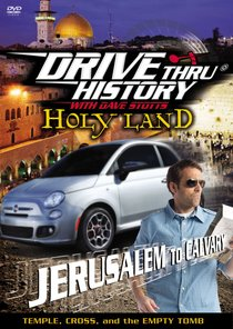 Holy Land - Jerusalem to Calvary (Drive Thru History Visual Series)