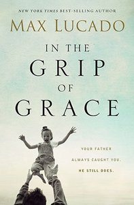 In the Grip of Grace (Unabridged, 3 Cds)