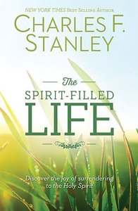The Spirit-Filled Life (Previously Wonderful Spirit Filled Life, The)