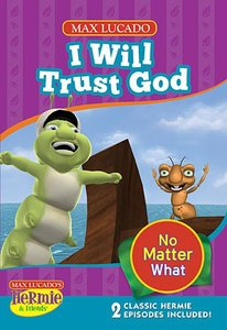 I Will Trust God (Hermie And Friends Series)