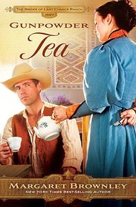 Gunpowder Tea (Brides Last Chance Ranch Series)