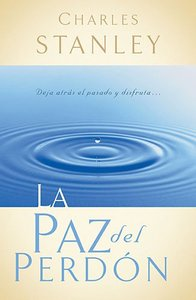 La Paz Del Perdon (The Gift Of Forgiveness)