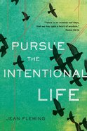 Pursue the Intentional Life Paperback
