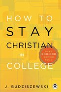 How to Stay Christian in College Hardback