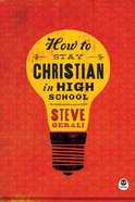 How to Stay Christian in High School Paperback