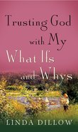 Trusting God With My What Ifs and Whys (Booklet) Booklet