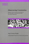 Disavowing Constantine (Paternoster Biblical & Theological Monographs Series)