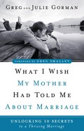What I Wish My Mother Had Told Me About Marriage eBook