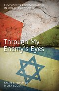 Through My Enemy's Eyes Paperback