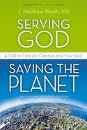 Serving God, Saving the Planet Paperback