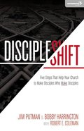 Discipleshift: Five Steps That Help Your Church to Make Disciples Paperback