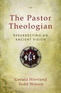 The Pastor-Theologian Paperback