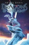 Liberator (#04 in Dragons Of Starlight Series) Paperback