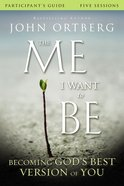 The Me I Want to Be (Participant's Guide) Paperback
